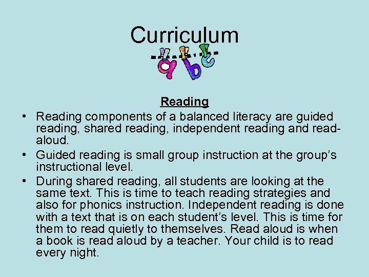 Curriculum Reading • Reading components of a balanced literacy are guided reading, shared reading,