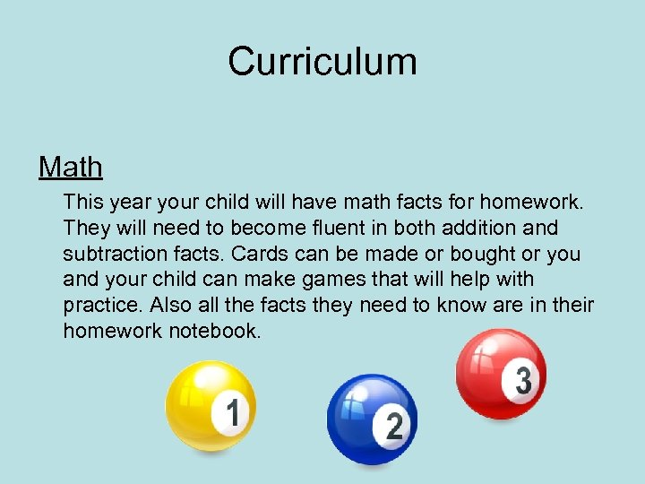 Curriculum Math This year your child will have math facts for homework. They will