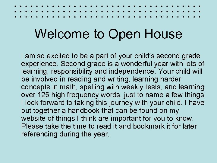 Welcome to Open House I am so excited to be a part of your