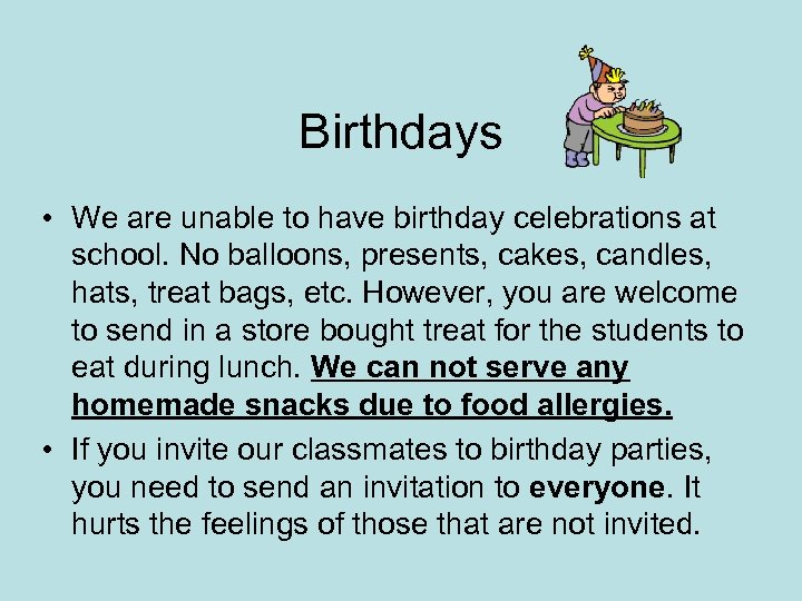 Birthdays • We are unable to have birthday celebrations at school. No balloons, presents,