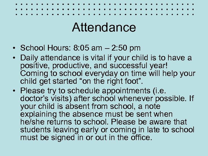 Attendance • School Hours: 8: 05 am – 2: 50 pm • Daily attendance