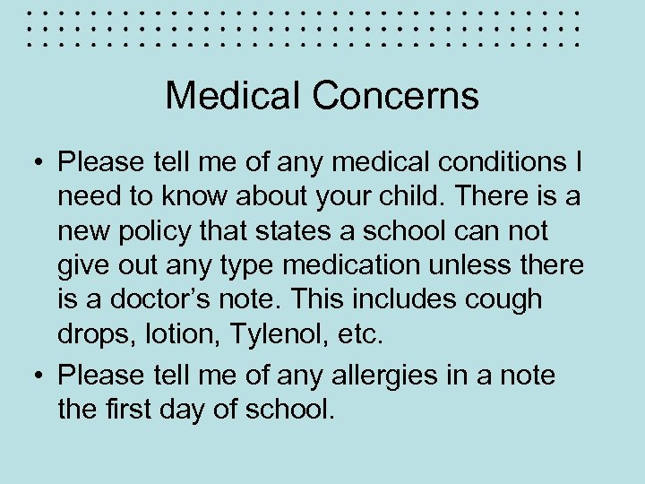 Medical Concerns • Please tell me of any medical conditions I need to know