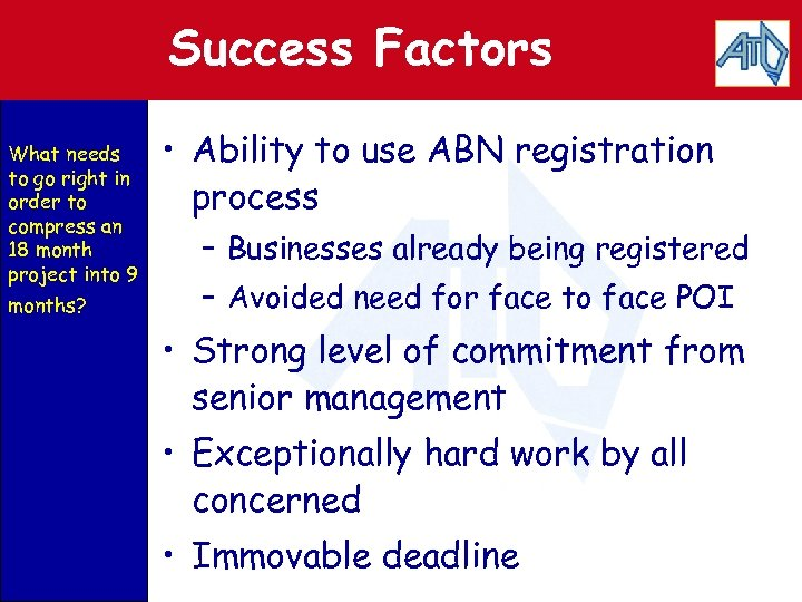 Success Factors What needs to go right in order to compress an 18 month