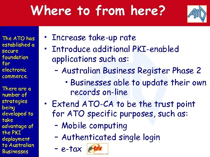 Where to from here? The ATO has established a secure foundation for electronic commerce.