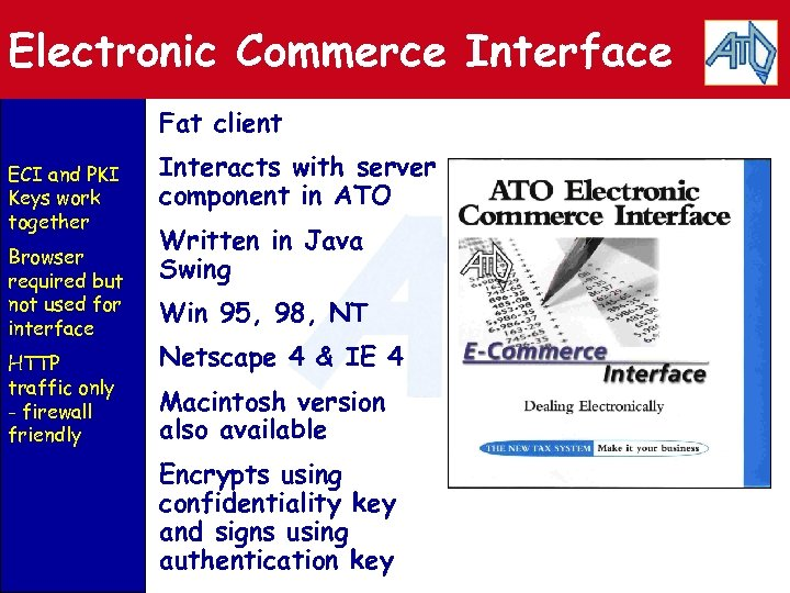 Electronic Commerce Interface Fat client ECI and PKI Keys work together Browser required but