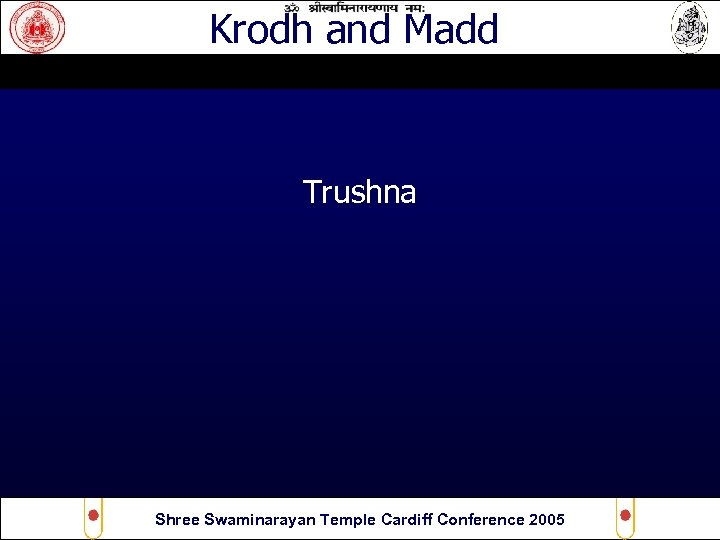 Krodh and Madd Trushna Shree Swaminarayan Temple Cardiff Conference 2005