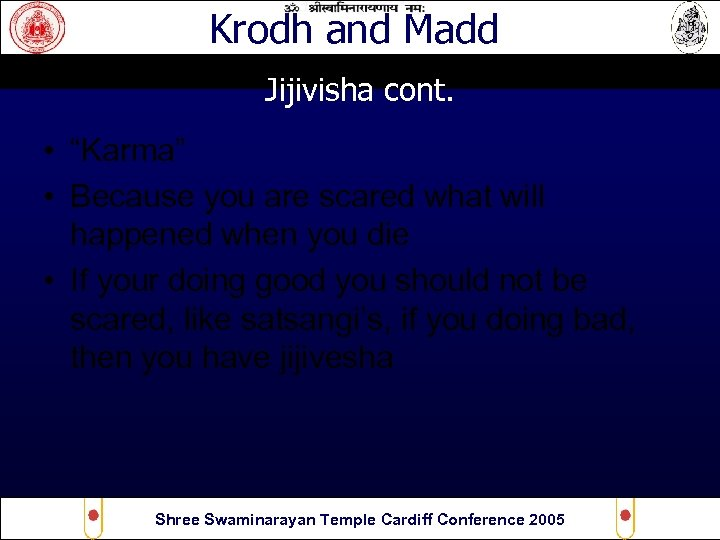 """Krodh and Madd Jijivisha cont. • """"Karma"""" • Because you are scared what will"""