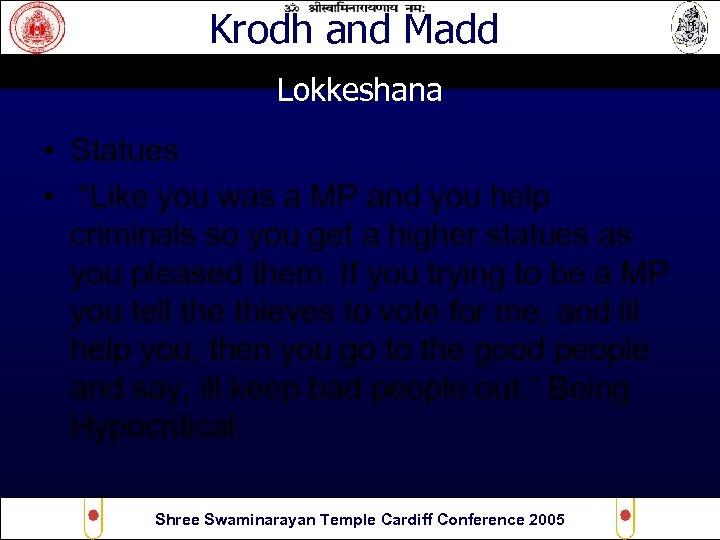 "Krodh and Madd Lokkeshana • Statues • ""Like you was a MP and you"
