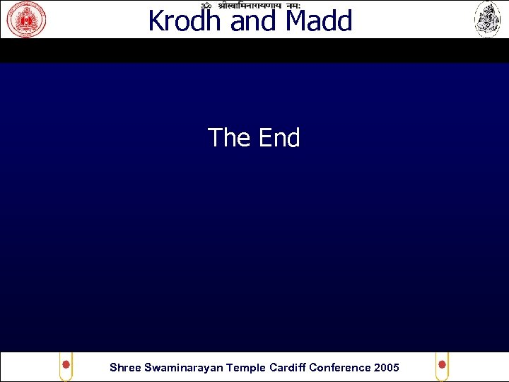 Krodh and Madd The End Shree Swaminarayan Temple Cardiff Conference 2005