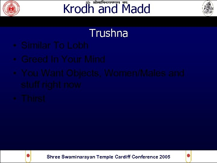 Krodh and Madd Trushna • Similar To Lobh • Greed In Your Mind •