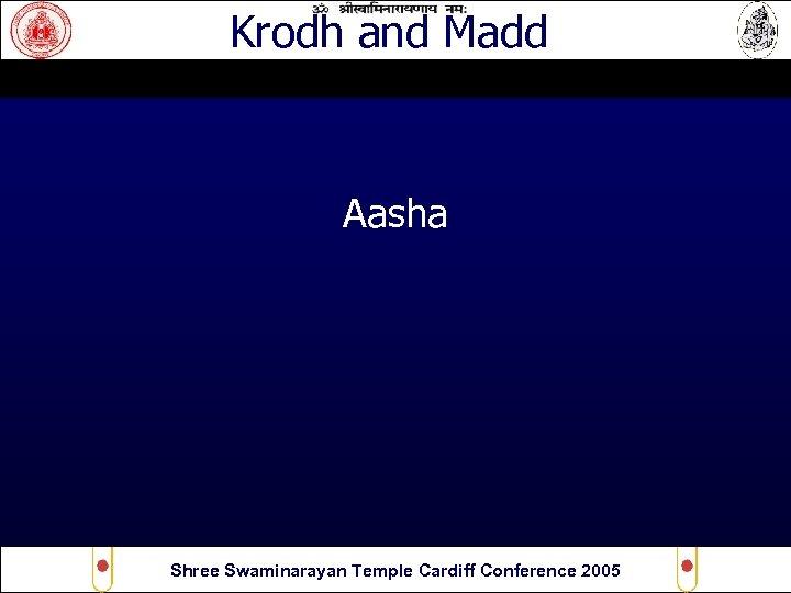 Krodh and Madd Aasha Shree Swaminarayan Temple Cardiff Conference 2005