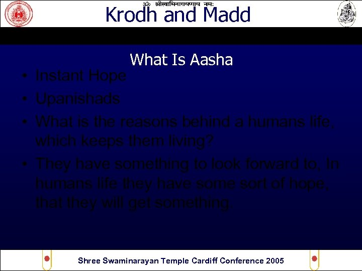 Krodh and Madd What Is Aasha • Instant Hope • Upanishads • What is