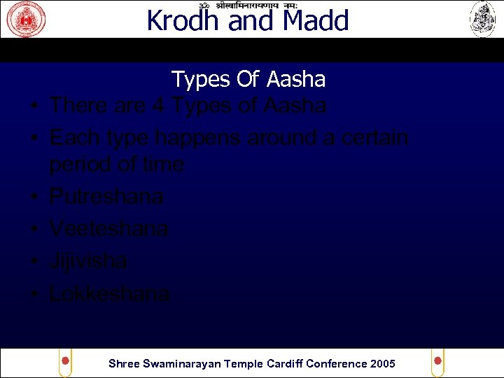 Krodh and Madd • • • Types Of Aasha There are 4 Types of
