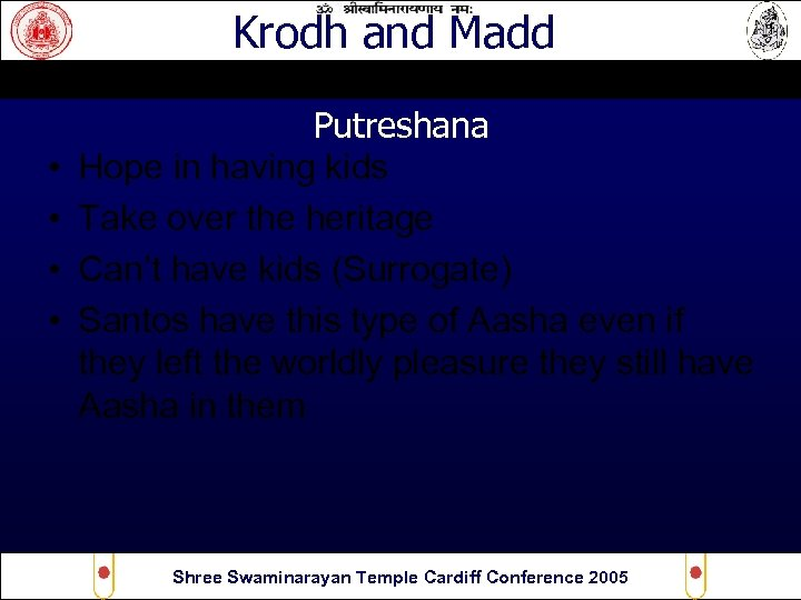 Krodh and Madd • • Putreshana Hope in having kids Take over the heritage