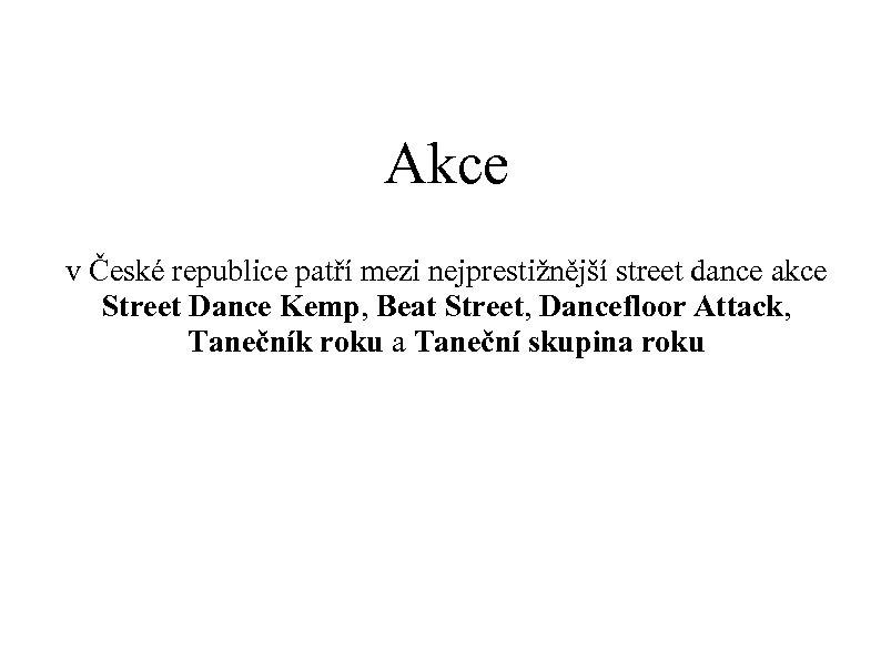 Akce v České republice patří mezi nejprestižnější street dance akce Street Dance Kemp, Beat
