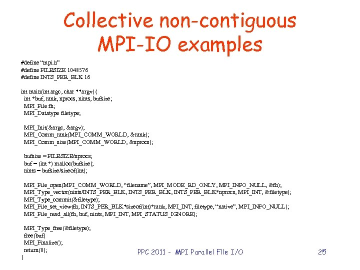 """Collective non-contiguous MPI-IO examples #define """"mpi. h"""" #define FILESIZE 1048576 #define INTS_PER_BLK 16 int"""