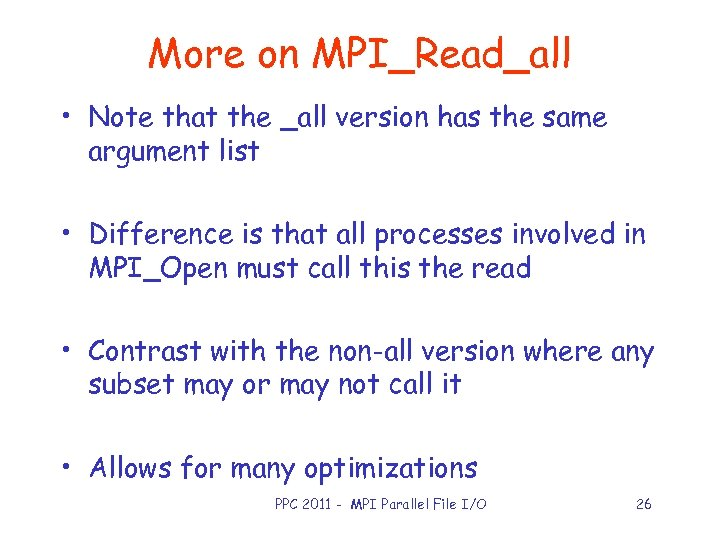 More on MPI_Read_all • Note that the _all version has the same argument list