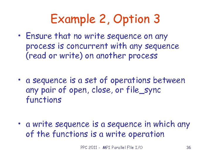 Example 2, Option 3 • Ensure that no write sequence on any process is