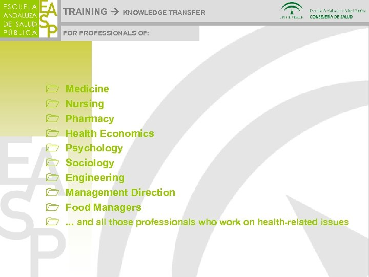 TRAINING KNOWLEDGE TRANSFER FOR PROFESSIONALS OF: 1 1 1 1 1 Medicine Nursing Pharmacy