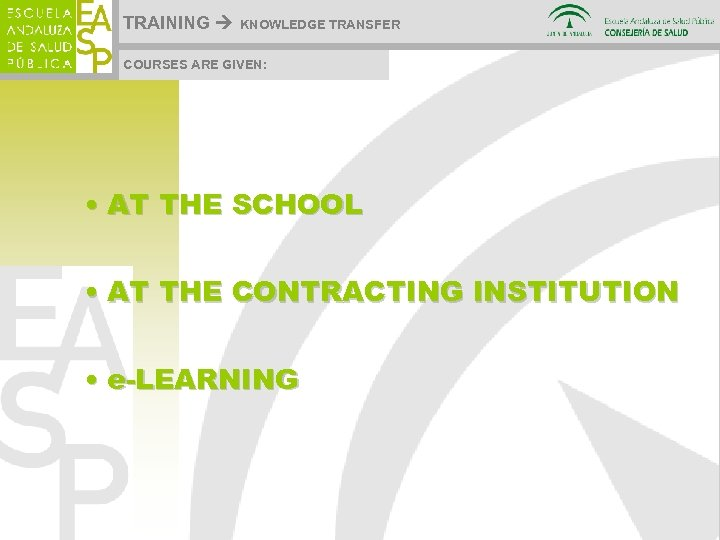 TRAINING KNOWLEDGE TRANSFER COURSES ARE GIVEN: • AT THE SCHOOL • AT THE CONTRACTING