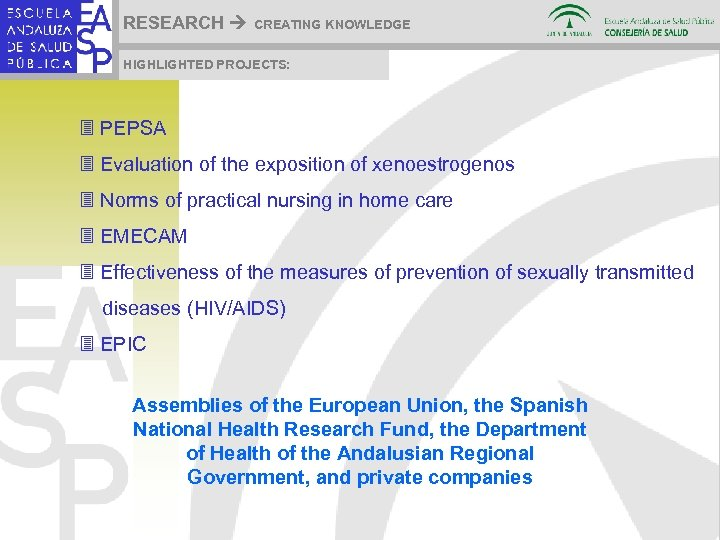 RESEARCH CREATING KNOWLEDGE HIGHLIGHTED PROJECTS: 3 PEPSA 3 Evaluation of the exposition of xenoestrogenos