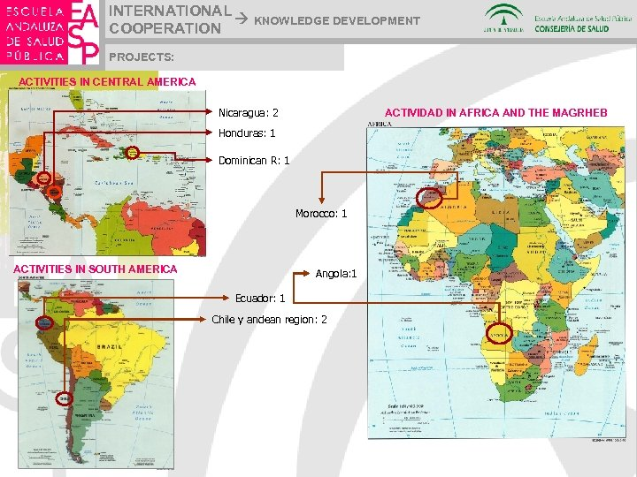 INTERNATIONAL KNOWLEDGE DEVELOPMENT COOPERATION PROJECTS: ACTIVITIES IN CENTRAL AMERICA Nicaragua: 2 ACTIVIDAD IN AFRICA
