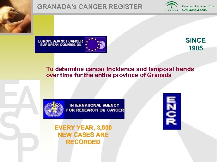 GRANADA's CANCER REGISTER SINCE 1985 To determine cancer incidence and temporal trends over time