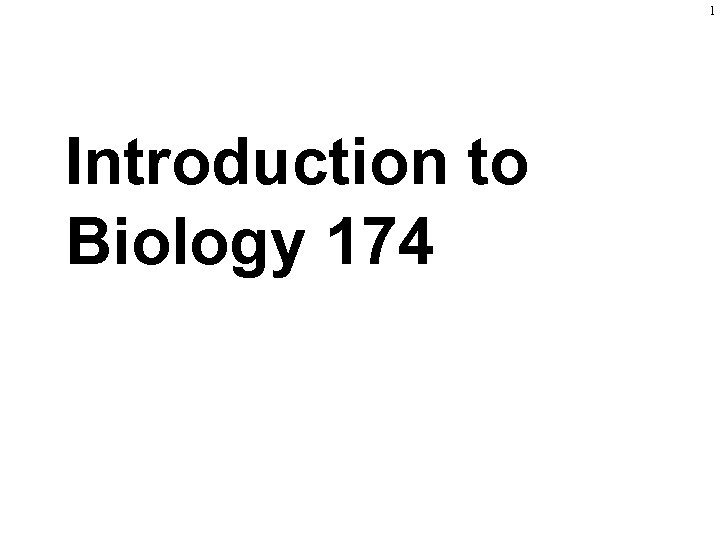 1 Introduction to Biology 174