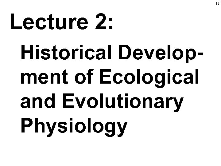11 Lecture 2: Historical Development of Ecological and Evolutionary Physiology