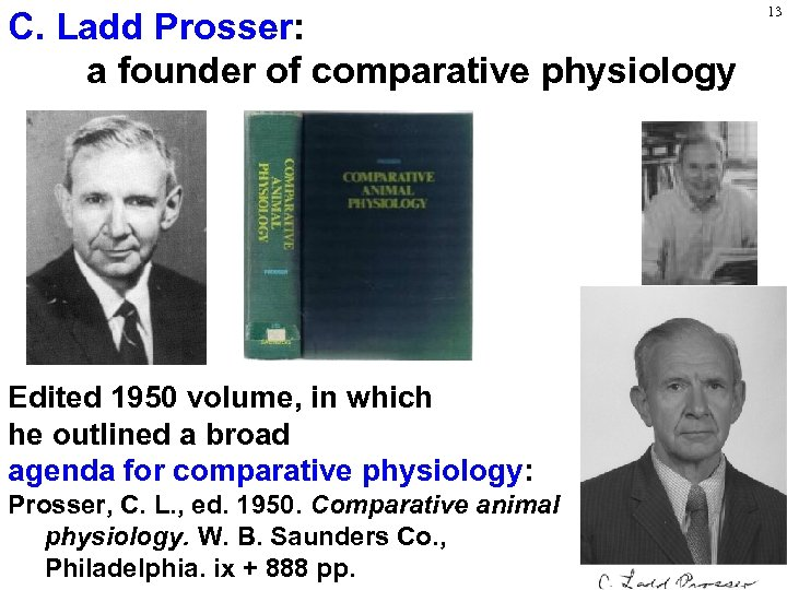 C. Ladd Prosser: a founder of comparative physiology Edited 1950 volume, in which he