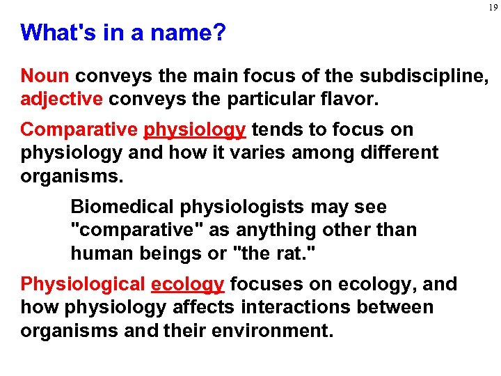 19 What's in a name? Noun conveys the main focus of the subdiscipline, adjective