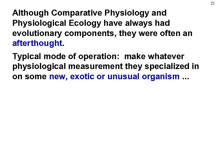 21 Although Comparative Physiology and Physiological Ecology have always had evolutionary components, they were