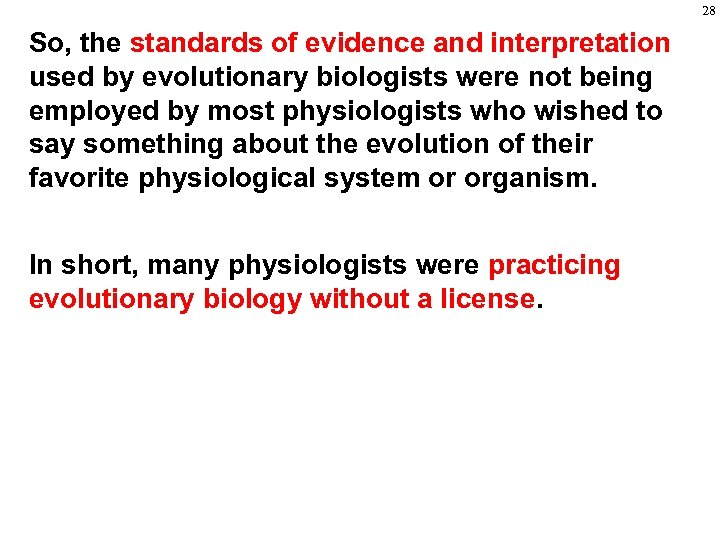 28 So, the standards of evidence and interpretation used by evolutionary biologists were not