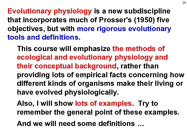 29 Evolutionary physiology is a new subdiscipline that incorporates much of Prosser's (1950) five