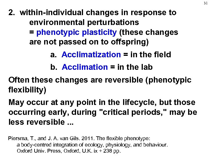 31 2. within-individual changes in response to environmental perturbations = phenotypic plasticity (these changes