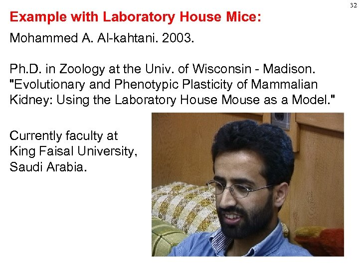 Example with Laboratory House Mice: Mohammed A. Al-kahtani. 2003. Ph. D. in Zoology at