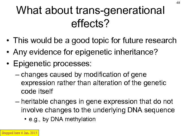 What about trans-generational effects? 48 • This would be a good topic for future