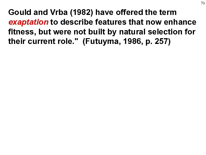 73 Gould and Vrba (1982) have offered the term exaptation to describe features that