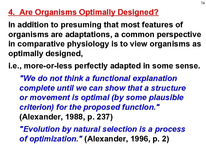 74 4. Are Organisms Optimally Designed? In addition to presuming that most features of