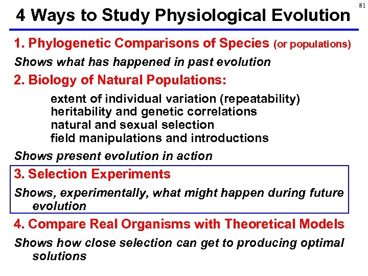 4 Ways to Study Physiological Evolution 1. Phylogenetic Comparisons of Species (or populations) Shows