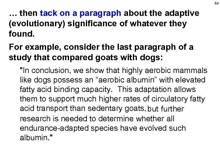 84 … then tack on a paragraph about the adaptive (evolutionary) significance of whatever