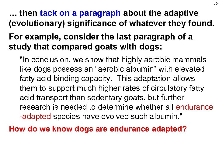 85 … then tack on a paragraph about the adaptive (evolutionary) significance of whatever