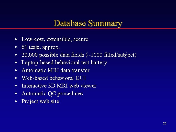 Database Summary • • • Low-cost, extensible, secure 61 tests, approx. 20, 000 possible