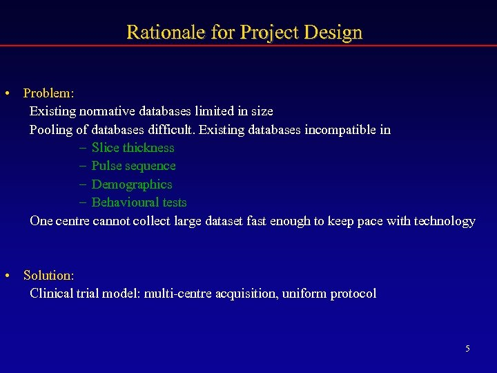 Rationale for Project Design • Problem: Existing normative databases limited in size Pooling of