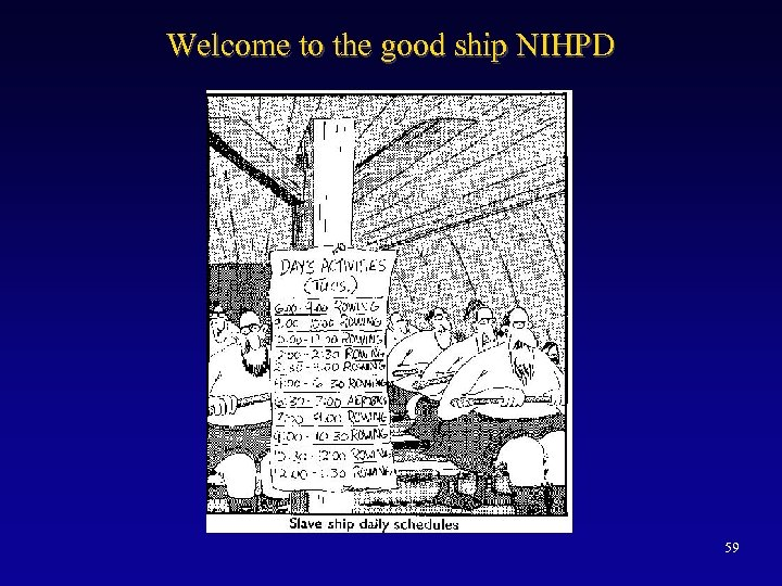 Welcome to the good ship NIHPD 59
