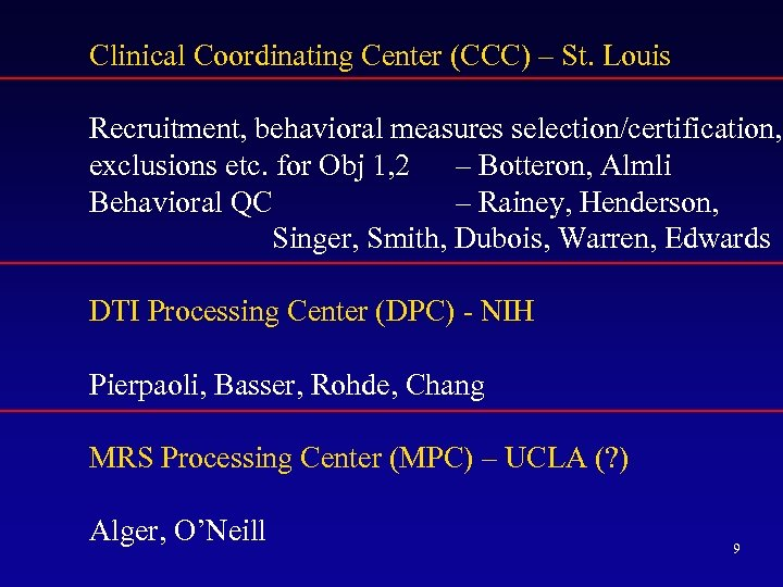 Clinical Coordinating Center (CCC) – St. Louis Recruitment, behavioral measures selection/certification, exclusions etc. for