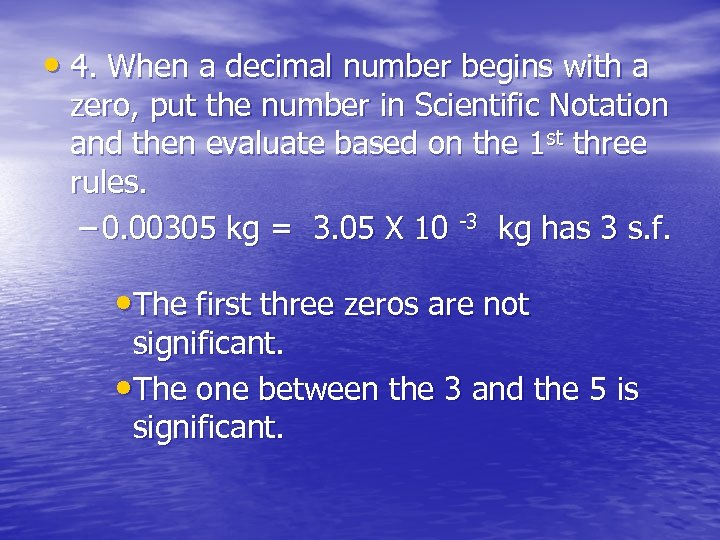 • 4. When a decimal number begins with a zero, put the number