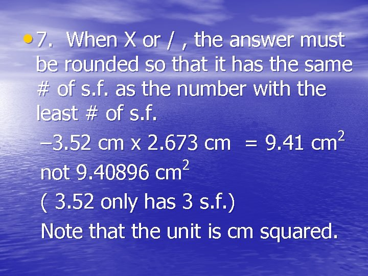 • 7. When X or / , the answer must be rounded so