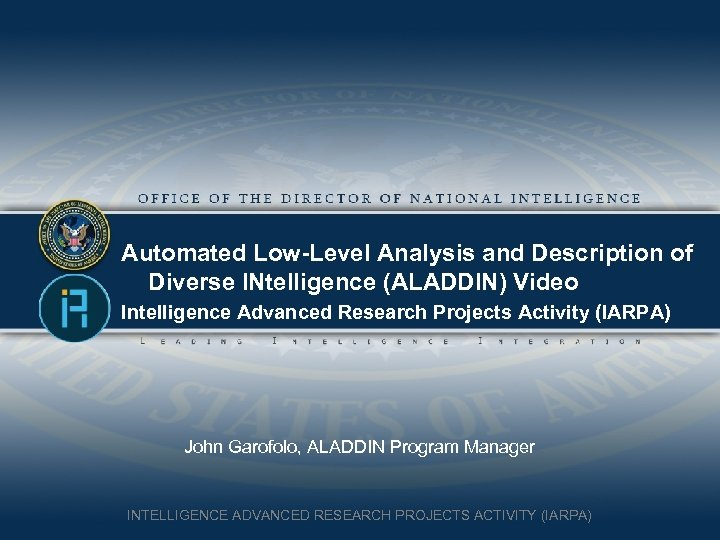 Automated Low-Level Analysis and Description of Diverse INtelligence (ALADDIN) Video Intelligence Advanced Research Projects