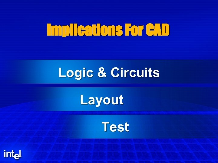 Implications For CAD Logic & Circuits Layout Test
